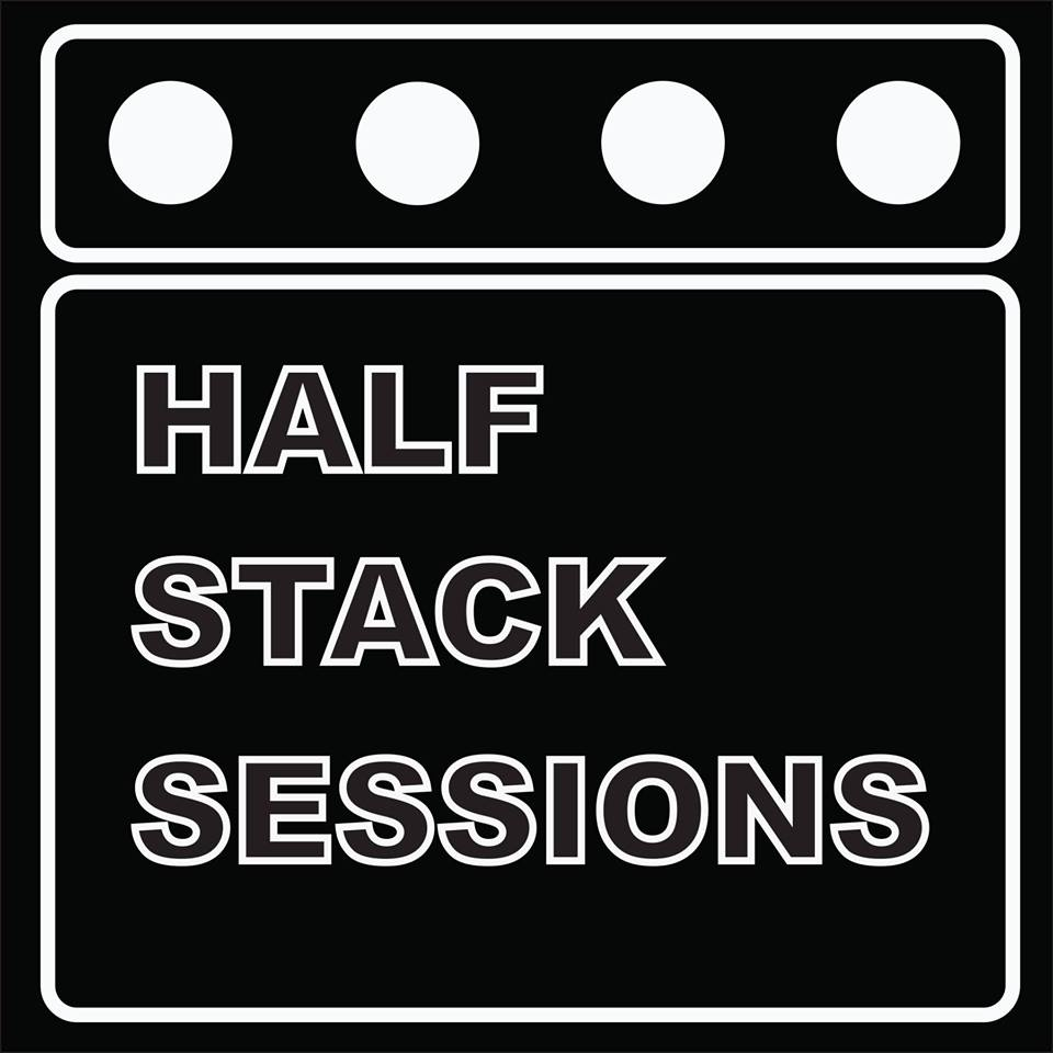 Half Stack Sessions